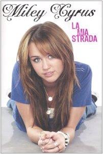 La mia strada: Miley Cyrus, Hilary Liftin
