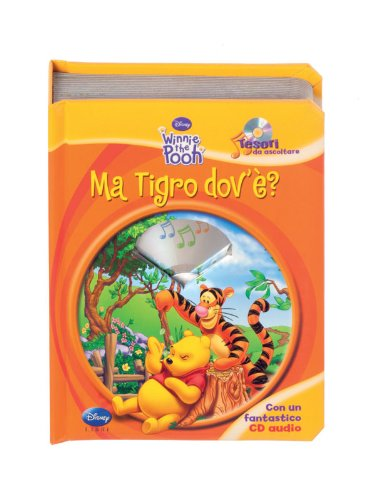 Ma Tigro dov'è? Tesori da ascoltare. Ediz. illustrata. Con CD Audio Walt Disney Company Italia - Ma Tigro dov'è? Tesori da ascoltare. Ediz. illustrata. Con CD Audio Walt Disney Company Italia