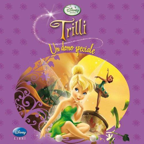 9788852210631: Trilli. Un dono speciale. Fairies