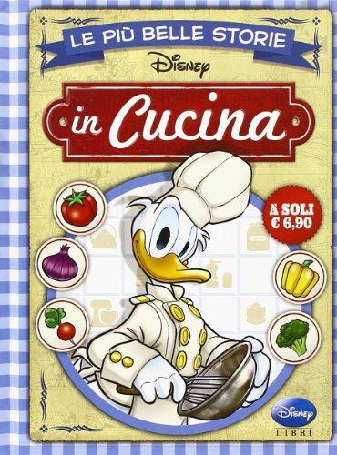 9788852217692: Le più belle storie in cucina (I fumetti di Disney club)