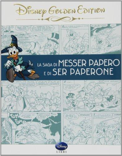 9788852218064: La saga di Messer Papero e di Ser Paperone (Disney Golden Edition)