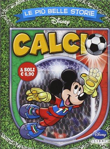 9788852218262: Le pi� belle storie calcio (I fumetti di Disney club)