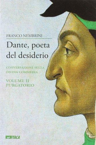 9788852603174: Dante, poeta del desiderio. Conversazioni sulla Divina Commedia vol. 2 - Purgatorio