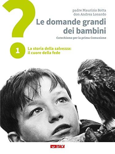 9788852604997: Le domande grandi dei bambini. Itinerario di prima Comunione per genitori e figli: 1