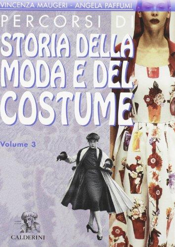 Percorsi di storia della moda e del costume. Per le Scuole superiori: 3: n/a