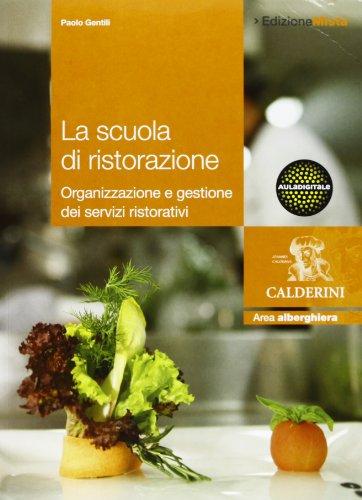 9788852803765: La scuola di ristorazione. Con espansione online. Per gli Ist. professionali alberghieri