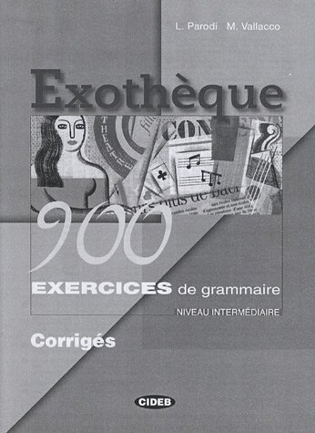 9788853000804: Exotheque 900 Interm Corriges (Grammaire) (English and French Edition)
