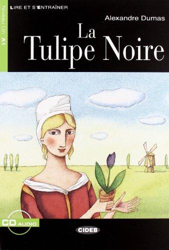 9788853001313: La Tulipe Noire con CD: La tulipe noire + CD