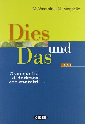 9788853002167: Dies und Das. Grammatica di tedesco. Con esercizi. Per le Scuole superiori (Tedesco.Grammatiche)