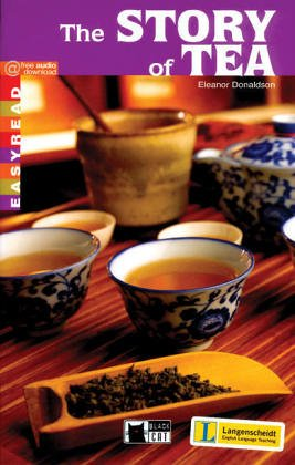 The story of tea (Easyreads): Eleanor Donaldson