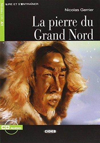 9788853007247: La pierre du grand nord. Con CD Audio (Lire et s'entraîner)