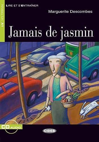 9788853007971: Jamais de Jasmin+cd (Lire Et S'Entrainer) (English and French Edition)