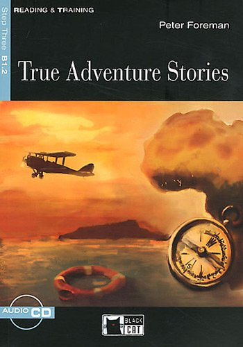 9788853008305: True adventure stories. Con CD Audio (Reading and training)