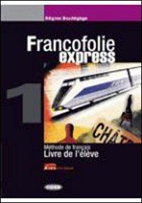 9788853008893: Francofolie express. Livre de l'élève-Cahier d'exercices. Per le Scuole superiori. Con 2 CD Audio: FRANCOFOLIE EXPR.1+EX.+CDR+2CD