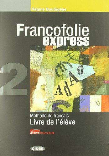 9788853008923: Francofolie express. Livre de l'élève-Cahier d'exercices. Con 2 CD Audio. Per le Scuole superiori: FRANCOFOLIE EXPR.2+EX.+CDR+2CD