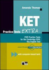 KET PRACTICE TESTS EXTRA STUDENT S BOOK: THOMAS LIVRE +