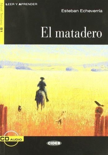 EL MATADERO LIVRE + CD B1: ECHEVERRIA ED 2009