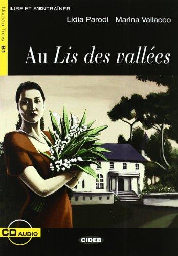 9788853010292: Au Lis Des Vallees [With CD (Audio)] (Lire Et S'Entrainer) (French Edition)