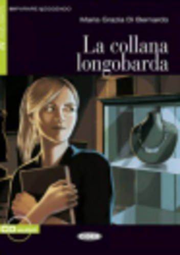 LA COLLANA LONGOBARDA LIVRE+CD: DI BERNARDO ED 2010