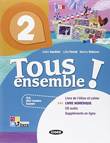 9788853010681: Tous ensemble! Livre de l'eleve-Cahier d'exercices. Livre numerique. Per la Scuola media. Con CD Audio: 2