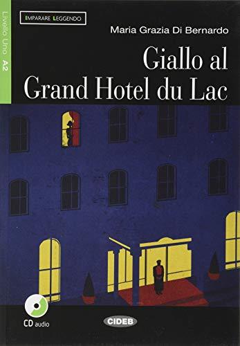 Giallo Al Grand Hotel Du Lac (Imparare: Maria Grazia Di