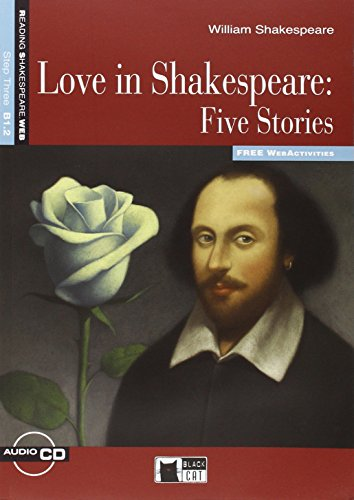 9788853010971: LOVE IN SHAKESPEARE FIVE STORIES +CD STEP THREE B1.2: Love in Shakespeare: Five Stories + audio CD (Reading and training)