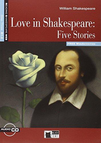LOVE IN SHAKESPEARE FIVE STORIES: ED2011 LIVRE+CD B1.2