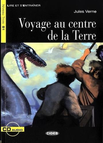VOYAGE AU CENTRE DE LA TERRE LIVRE+CD B1: VERNE JULES ED2012