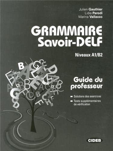 GRAMMAIRE SAVOIR DELF GUIDE PROF+CORRIGE: COLLECTIF -A1/B2-