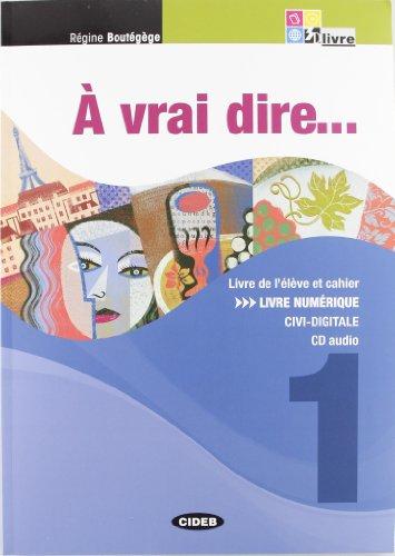 9788853012586: À vrai dire... Méthode de langue et civilisation françaises. Livre de l´élève-Cahier d'exercises. Per le Scuole superiori. Con 2 CD Audio. Con CD-ROM: 1