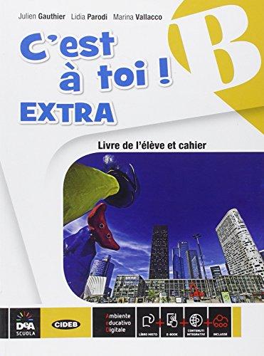 9788853014702: C'est à toi! Extra. Vol. B. Livre de l'élève et cahier. Con e-book. Per la Scuola media