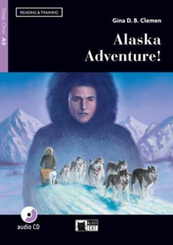 9788853017208: Alaska adventure! Livello A2. Con app. Con CD-Audio [Lingua inglese]
