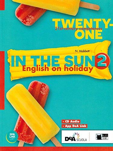 9788853017673: Twenty-one. In the sun. Per la Scuola media. Con espansione online. Con CD-Audio (Vol. 2)