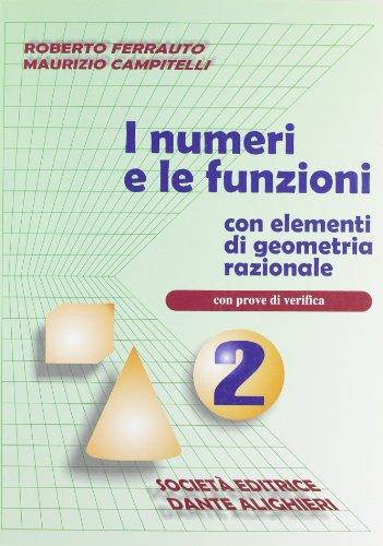 I numeri e le funzioni. Con Elementi: Roberto Ferrauto; Maurizio
