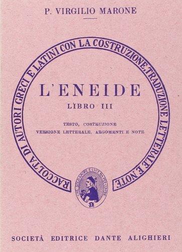 Eneide. Libro 3º. Versione interlineare: Virgilio Marone, Publio