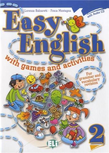 EASY ENGLISH WITH GAMES 2 - Lorenza Balzaretti