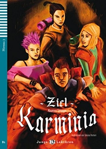 Teen ELI Readers - German: Ziel: Karminia: Maureen Simpson