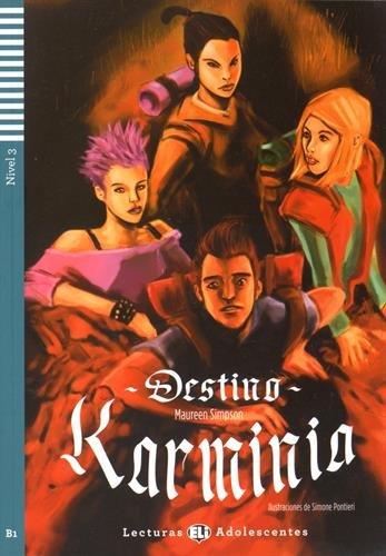 Teen ELI Readers - Spanish: Destino Karminia: Maureen Simpson