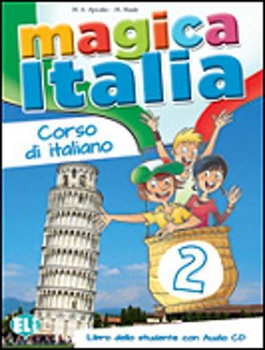 Magica Italia: Libro Dello Studente + CD