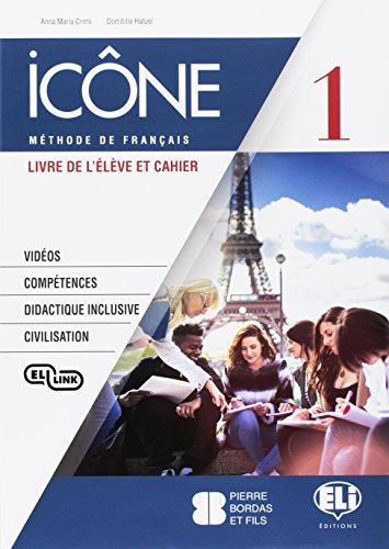 9788853624178: Icône. Corso di lingua francese. Livre élève-Cahier-Civilisation. Per le Scuole superiori. Con e-book. Con espansione online. Con CD-Audio: 1