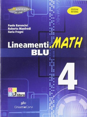 9788853804327: Lineamenti.math blu. Ediz. riforma. Per le Scuole superiori. Con espansione online: LINEAM.MATH BLU 4