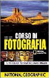 9788854000179: Corso di fotografia. Tutti i segreti per scattare grandi immagini. Ediz. illustrata