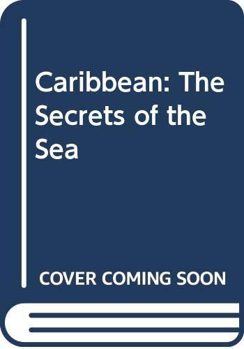 Caribbean: The Secrets of the Sea: Amsler, Kurt