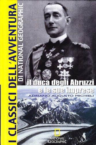 9788854006140: Il Duca degli Abruzzi e le sue imprese