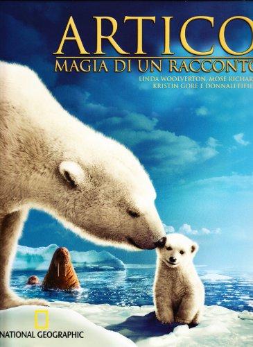 Artico. Magia di un racconto.: Ravetch, Adam Robertson, Sarah