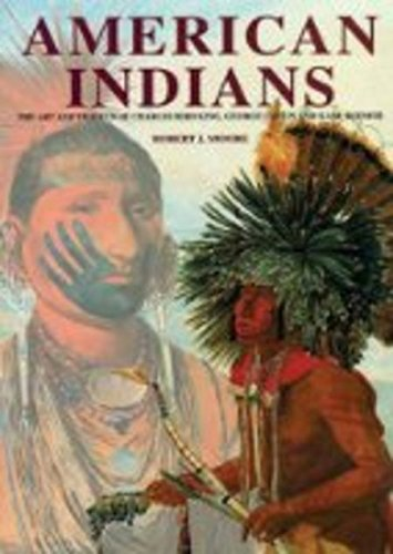 9788854010734: American Indians: The Art and Travels of Charles Bird King, George Catlin and Karl Bodmer