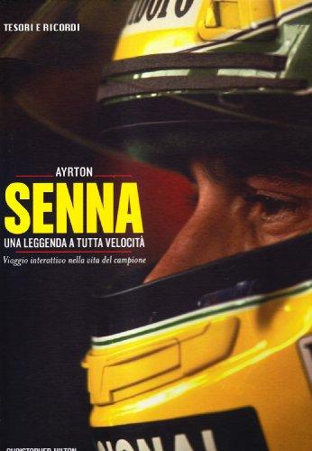 9788854011571: Ayrton Senna. Una leggenda a tutta velocità. Viaggio interattivo nella vita del campione. Ediz. illustrata