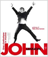 John Lennon. Una rivoluzione in musica - Blaney, John