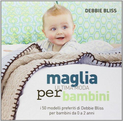 Maglia. Ultima moda per bambini. I 50 modelli preferiti di Debbie Bliss per bambini da 0 a 2 anni (8854017728) by [???]