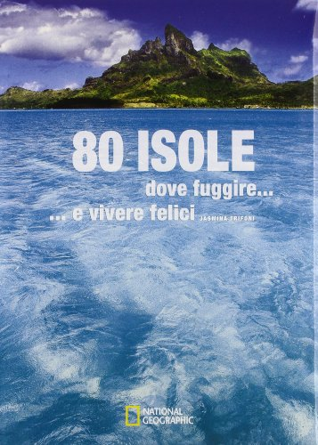 80 isole dove fuggire... e vivere felici (8854019534) by [???]